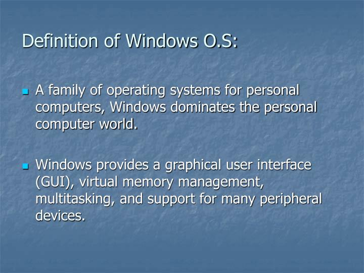 Definition of Windows O.S:
