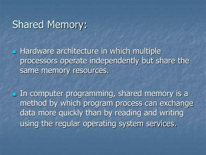 Shared Memory: