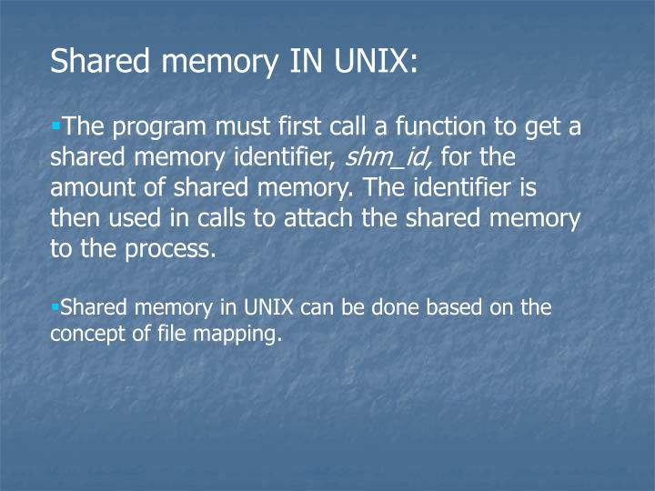 Shared memory IN UNIX: