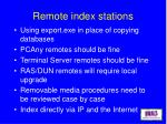 remote index stations