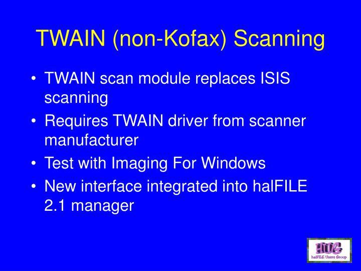 TWAIN (non-Kofax) Scanning