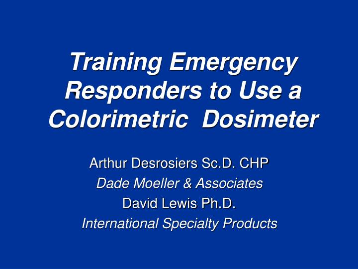 Training emergency responders to use a colorimetric dosimeter