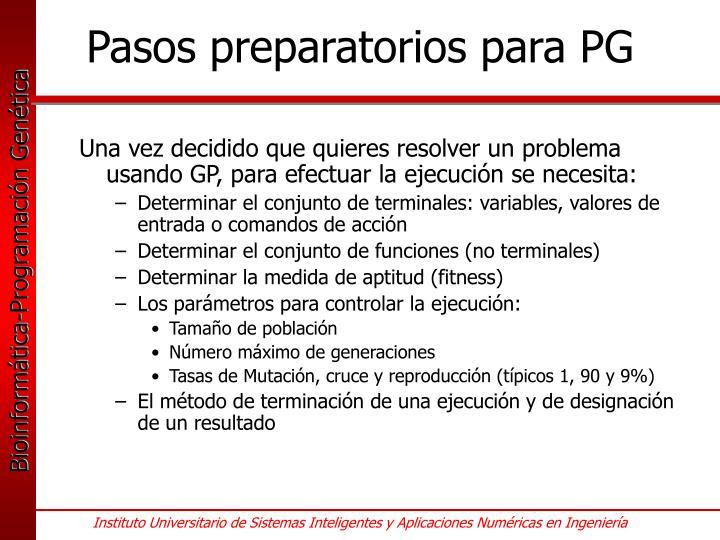 Pasos preparatorios para PG