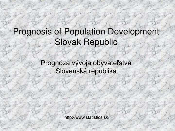 Prognosis of population development slovak republic progn za v voja obyvate stva slovensk republika