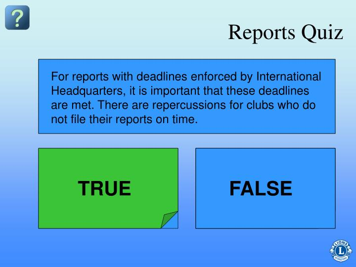 For reports with deadlines enforced by International Headquarters, it is important that these deadlines are met. There are repercussions for clubs who do not file their reports on time.