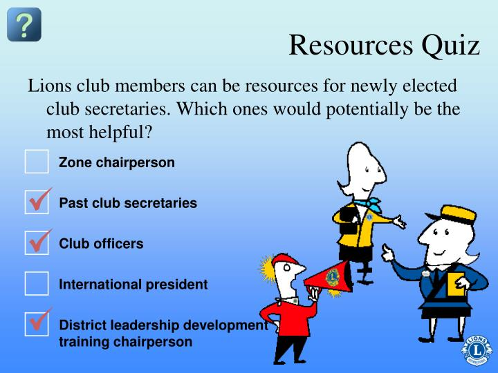 Lions club members can be resources for newly elected club secretaries. Which ones would potentially be the most helpful?