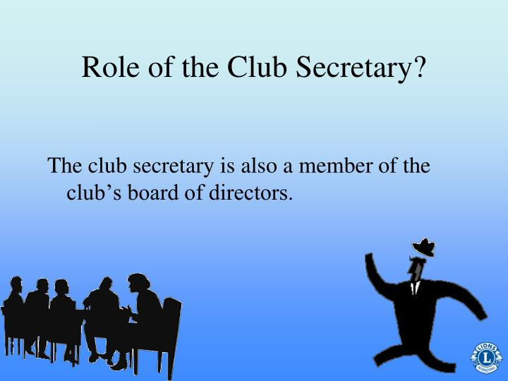 Role of the Club Secretary?