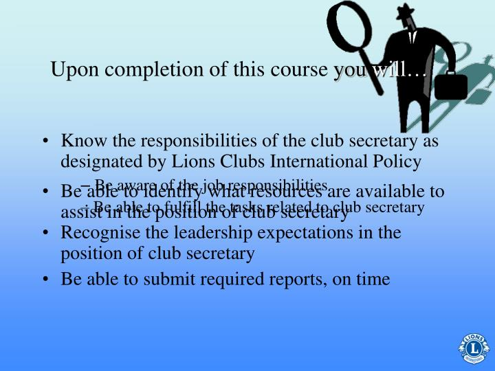 Upon completion of this course you will