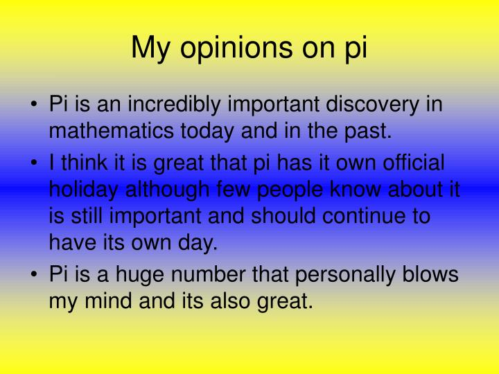 My opinions on pi