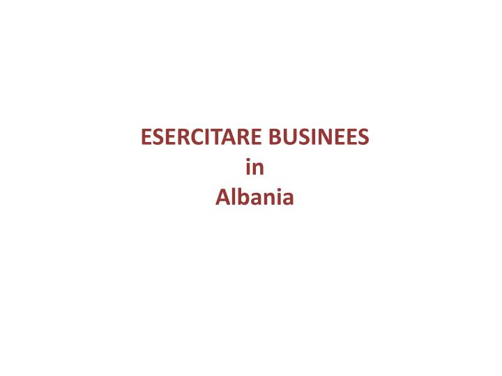 Esercitare businees in albania