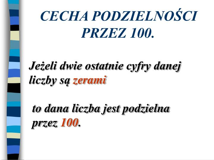 CECHA PODZIELNOŚCI PRZEZ 100.