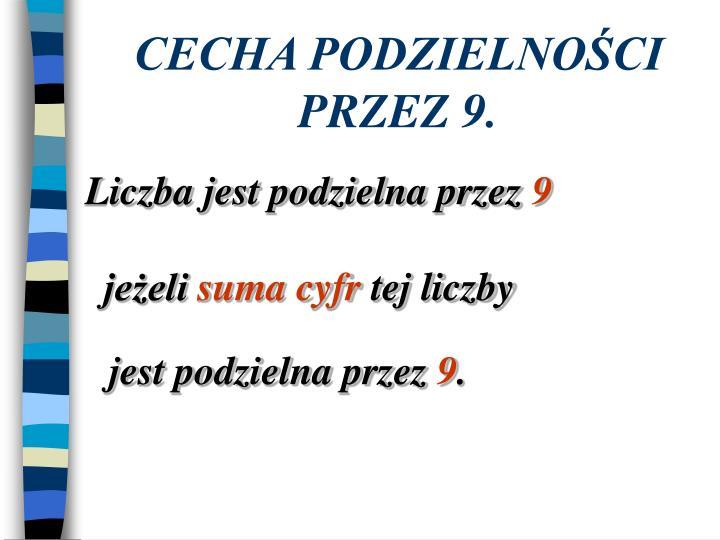 CECHA PODZIELNOŚCI PRZEZ 9.