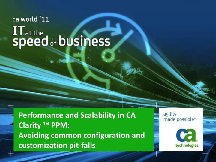 Performance and Scalability in CA