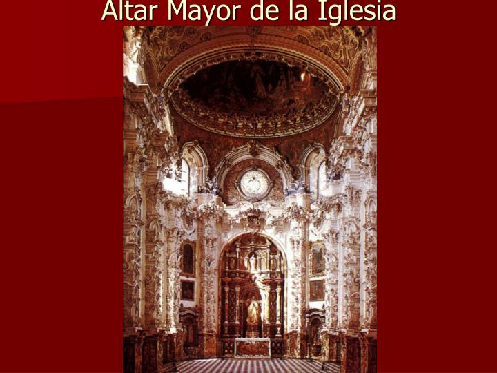 Altar Mayor de la Iglesia