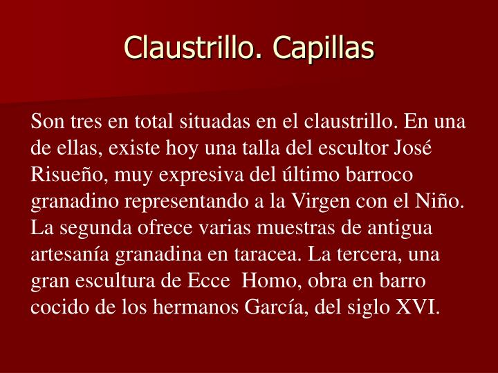 Claustrillo. Capillas