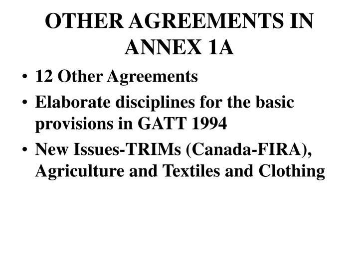 OTHER AGREEMENTS IN ANNEX 1A