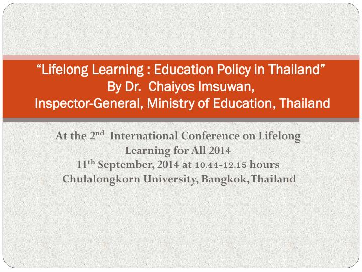 """Lifelong Learning : Education Policy in Thailand"""