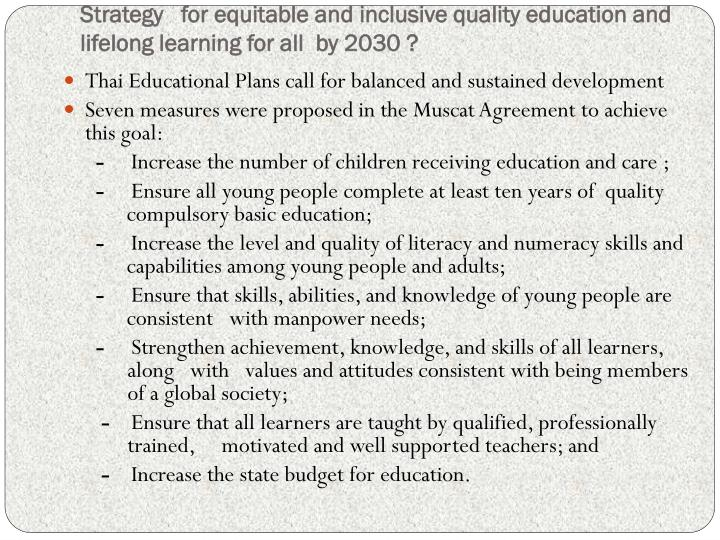Strategy   for equitable and inclusive quality education and lifelong learning for all  by 2030 ?