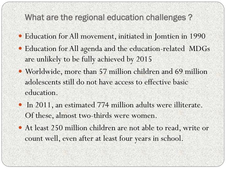 What are the regional education challenges ?