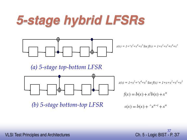5-stage hybrid LFSRs