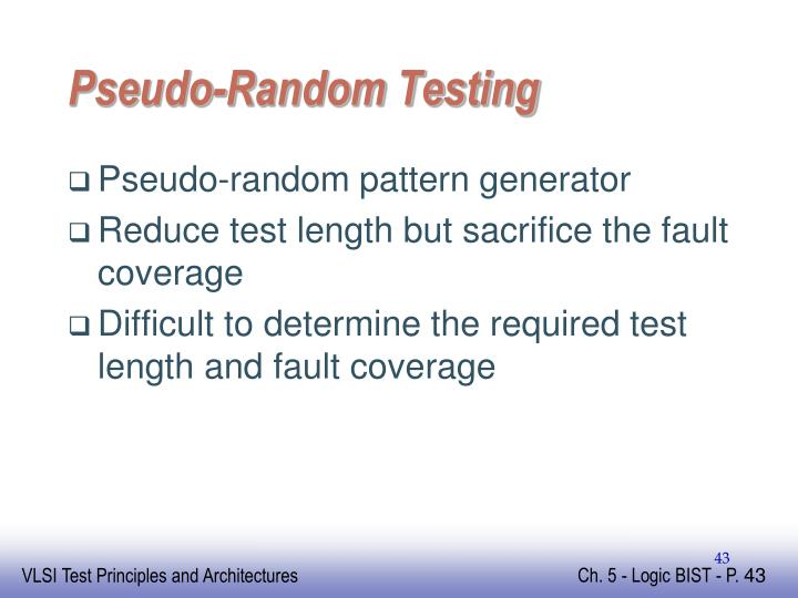 Pseudo-Random Testing