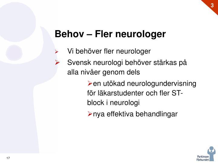 Behov – Fler neurologer
