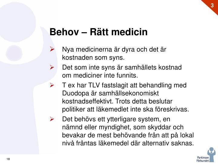 Behov – Rätt medicin