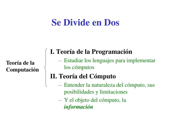Se Divide en Dos