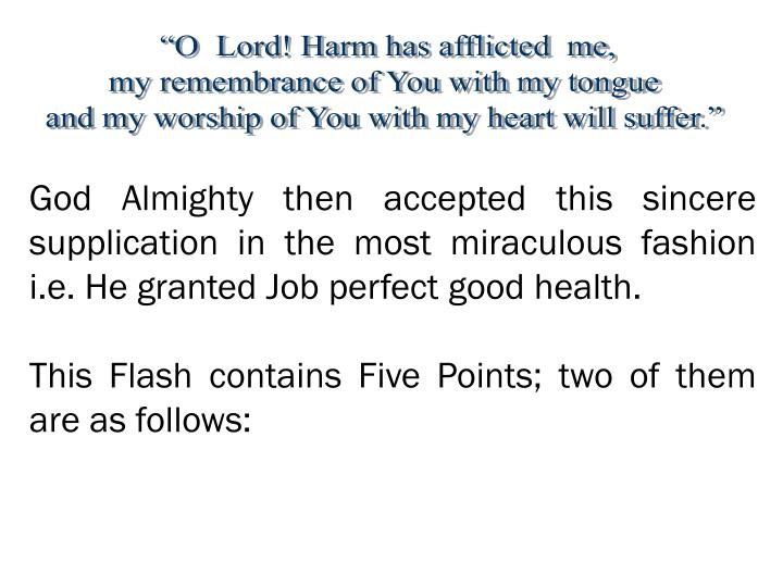 """O  Lord! Harm has afflicted  me,"