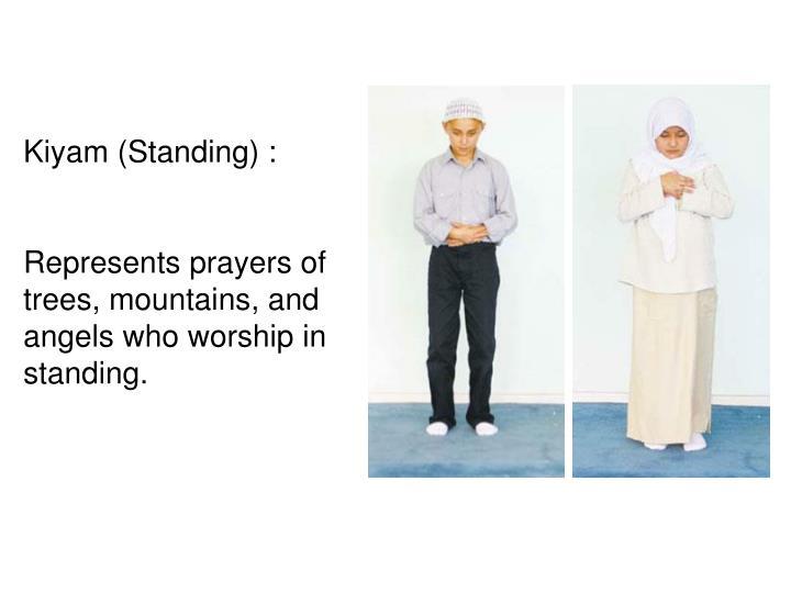 Kiyam (Standing) :