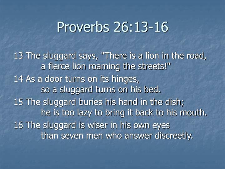Proverbs 26:13-16