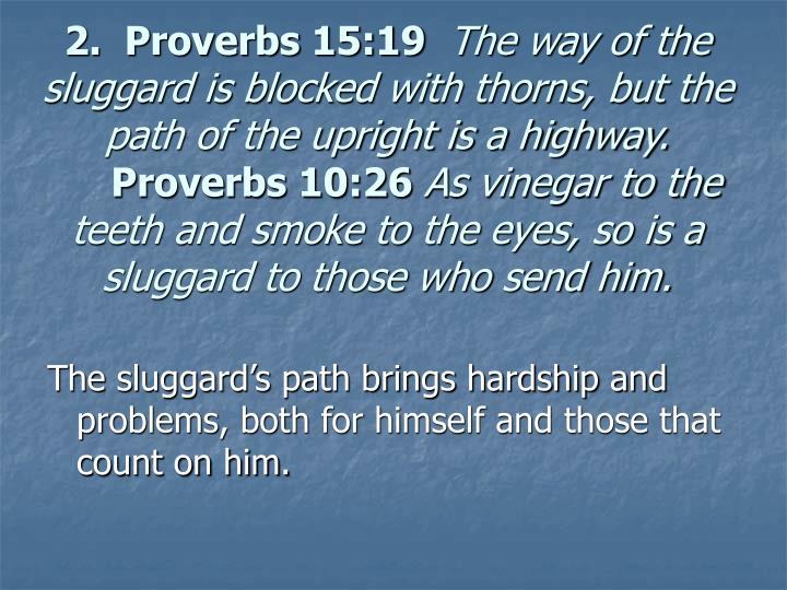 2.  Proverbs 15:19