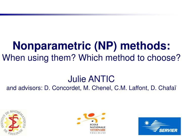 Nonparametric (NP) methods: