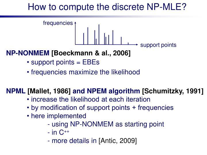 How to compute the discrete NP-MLE?