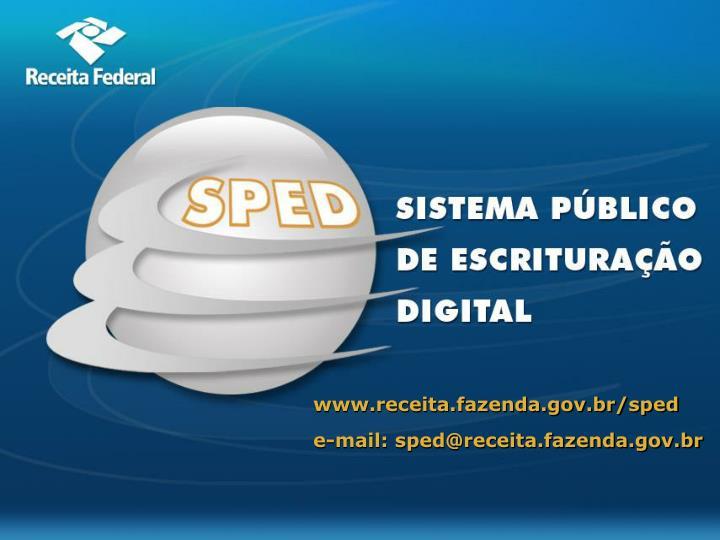 www.receita.fazenda.gov.br/sped