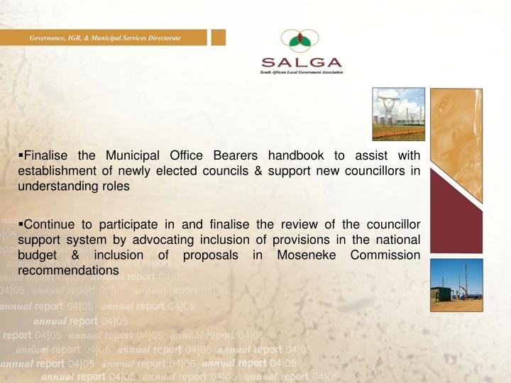 Finalise the Municipal Office Bearers handbook to assist with establishment of newly elected councils & support new councillors in understanding roles