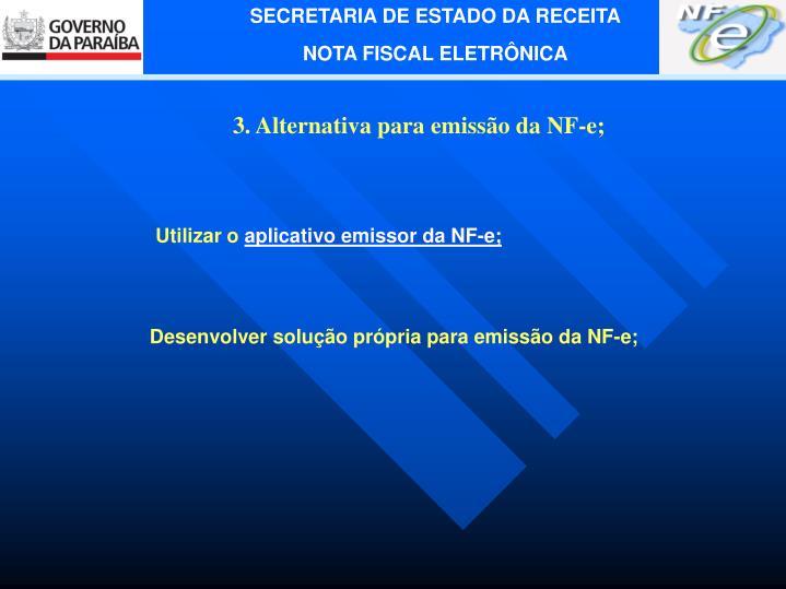 3. Alternativa para emissão da NF-e;