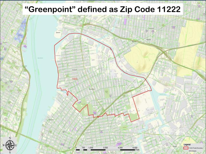 """Greenpoint"" defined as Zip Code 11222"