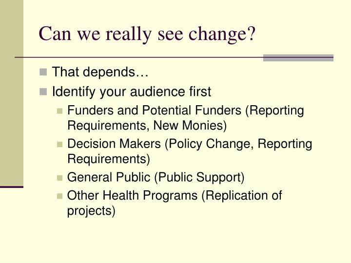 Can we really see change?