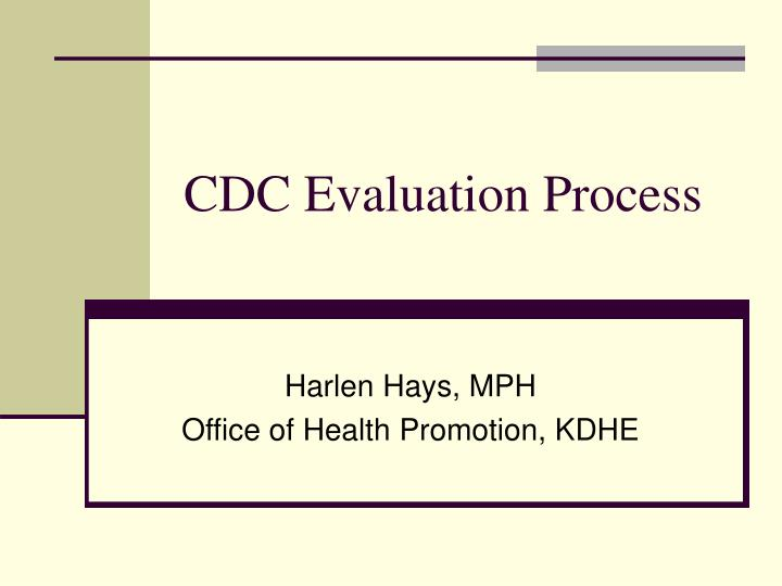 Cdc evaluation process
