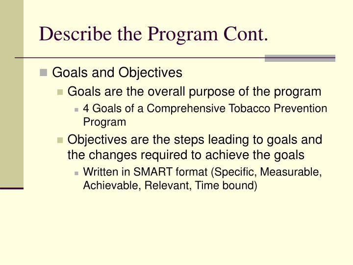 Describe the Program Cont.