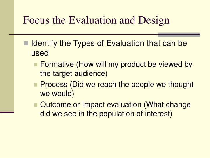 Focus the Evaluation and Design