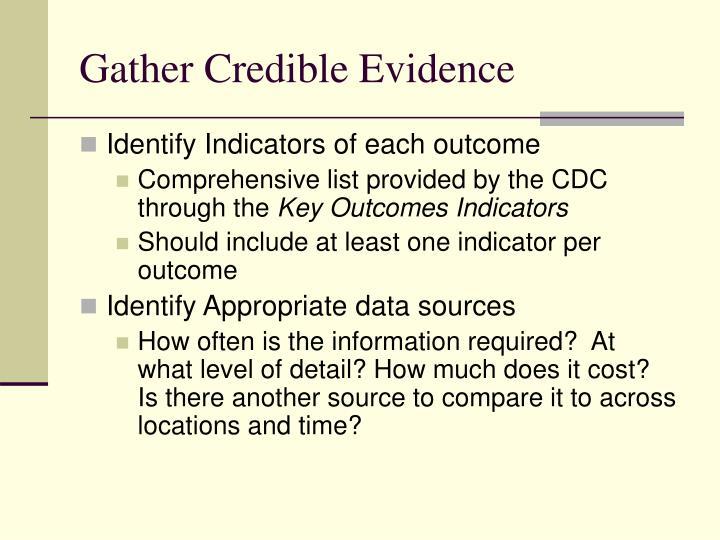 Gather Credible Evidence