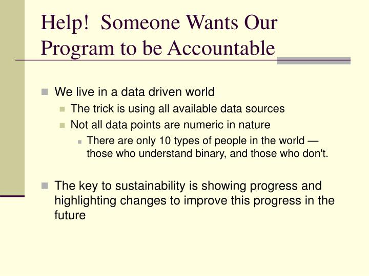 Help!  Someone Wants Our Program to be Accountable