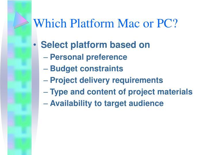 Which Platform Mac or PC?