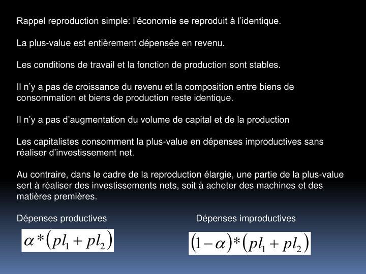 Rappel reproduction simple: lconomie se reproduit  lidentique.
