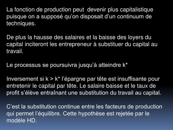 La fonction de production peut  devenir plus capitalistique puisque on a suppos quon disposait dun continuum de techniques.