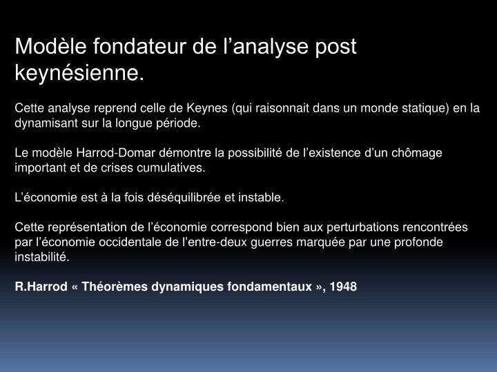 Modle fondateur de lanalyse post keynsienne.
