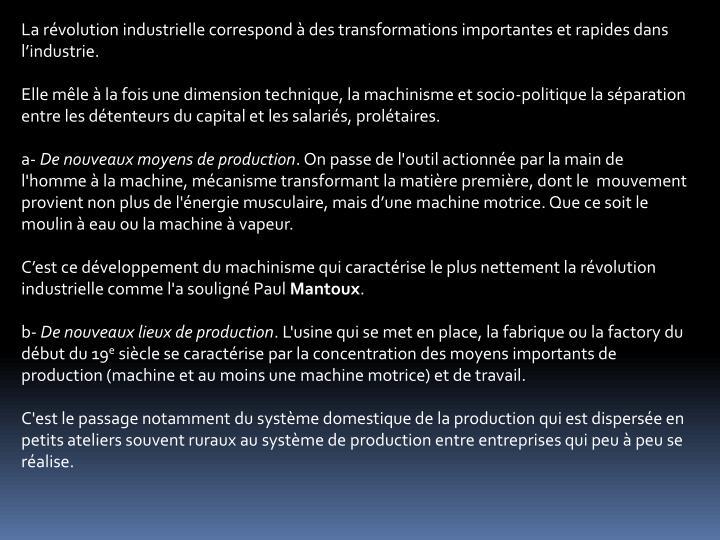 La rvolution industrielle correspond  des transformations importantes et rapides dans lindustrie.