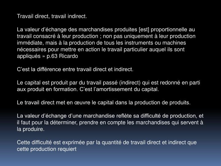 Travail direct, travail indirect.